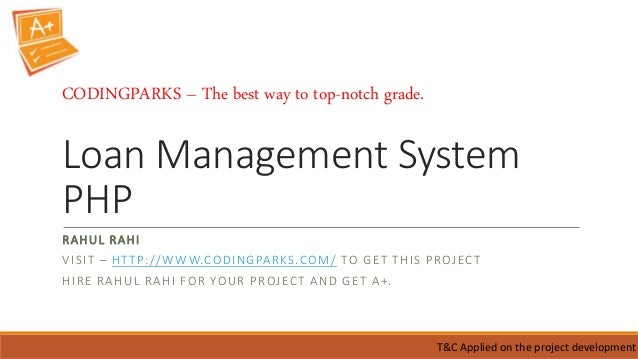 Loan Management System PHP RAHUL RAHI VISIT – HTTP://WWW.CODINGPARKS.COM/ TO GET THIS PROJECT HIRE RAHUL RAHI FOR YOUR PRO...