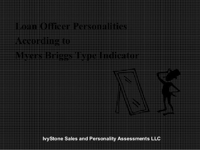 Loan Officer Personalities According to Myers Briggs Type Indicator  IvyStone Sales and Personality Assessments LLC