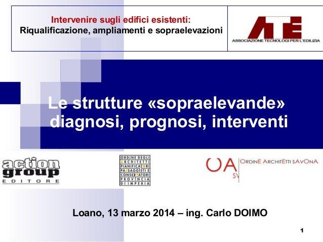 1 Intervenire sugli edifici esistenti: Riqualificazione, ampliamenti e sopraelevazioni Le strutture «sopraelevande» diagno...
