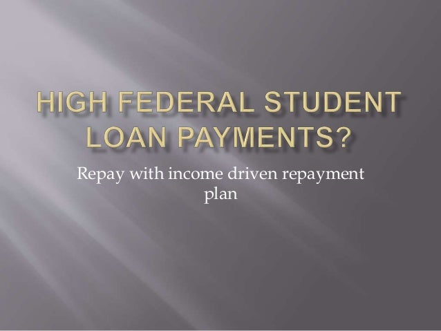 Repay with income driven repayment plan