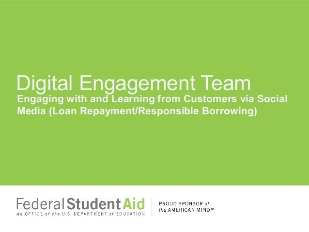 Engaging with and Learning from Customers via Social Media (Loan Repayment/Responsible Borrowing) Digital Engagement Team