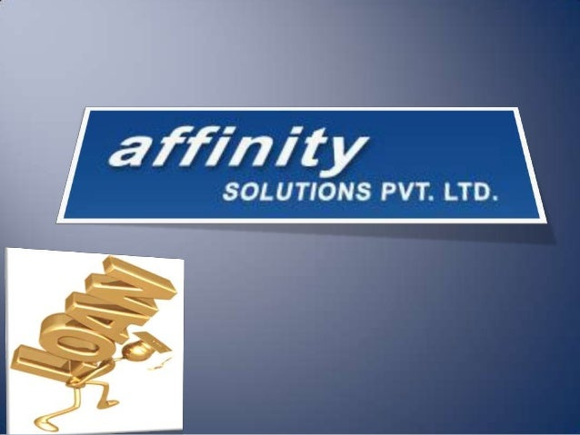 You can trust Affinity Solutions Pvt. Ltd., the Real Financial Consultant, where you get an instant assistance on finance ...