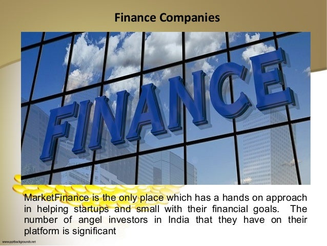 Finance Companies MarketFinance is the only place which has a hands on approach in helping startups and small with their f...