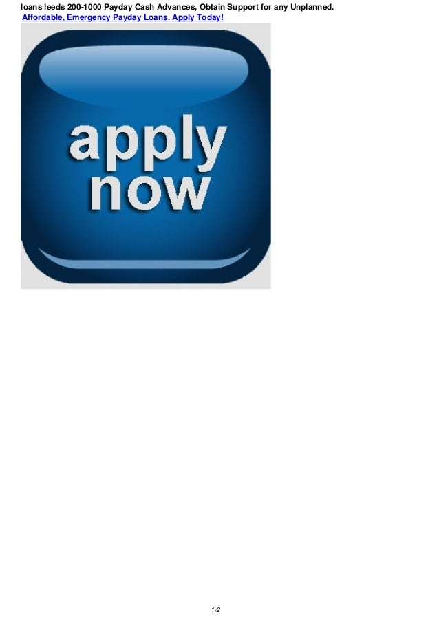 loans leeds 200-1000 Payday Cash Advances, Obtain Support for any Unplanned.Affordable, Emergency Payday Loans. Apply Toda...