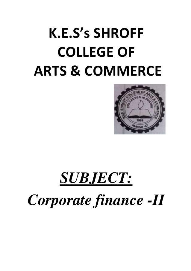K.E.S's SHROFF COLLEGE OF ARTS & COMMERCE  SUBJECT: Corporate finance -II