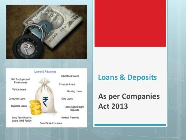 Loans & Deposits As per Companies Act 2013