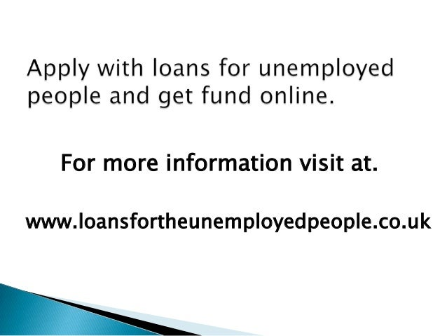 Loans For People With Bad Credit Instant Decision No Fees >> Today Enjoy Your Life With Extra Benefit of Unemployed Loans