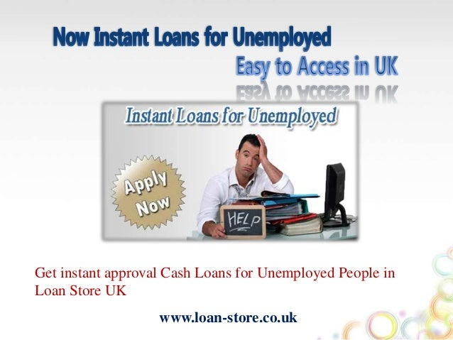 Loans for unemployed people get your cash easily