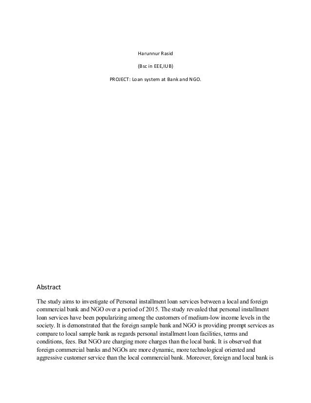 Harunnur Rasid (Bsc in EEE,IUB) PROJECT: Loan system at Bank and NGO. Abstract The study aims to investigate of Personal i...