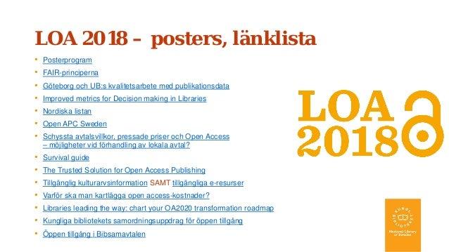 LOA 2018 – posters, länklista • Posterprogram • FAIR-principerna • Göteborg och UB:s kvalitetsarbete med publikationsdata ...