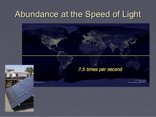 Abundance at the Speed of Light
