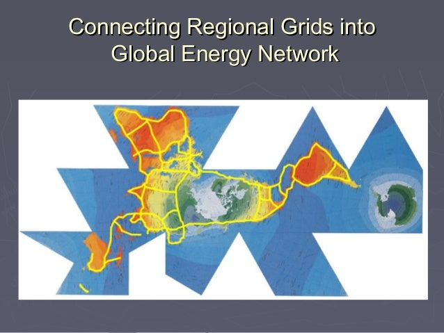 Connecting Regional Grids into   Global Energy Network