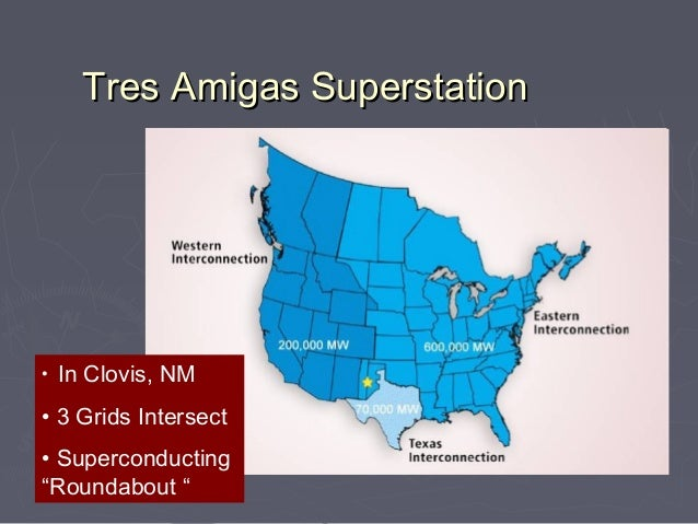 """Tres Amigas Superstation•   In Clovis, NM• 3 Grids Intersect• Superconducting""""Roundabout """""""
