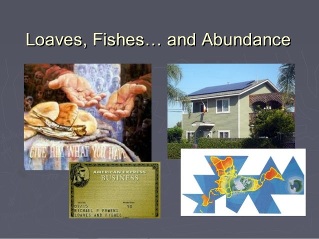 Loaves, Fishes… and Abundance