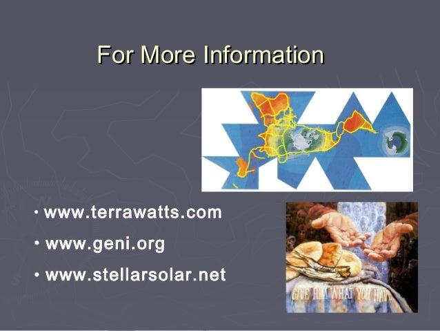 For More Information• www.terrawatts.com• www.geni.org• www.stellarsolar.net