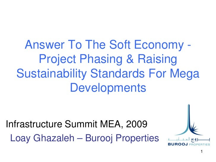 Answer To The Soft Economy -      Project Phasing & Raising  Sustainability Standards For Mega            DevelopmentsInfr...
