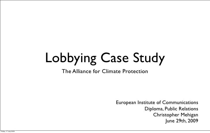 Lobbying Case Study                          The Alliance for Climate Protection                                          ...