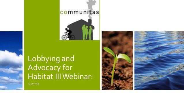 Lobbying and Advocacy for Habitat IIIWebinar: Subtitle