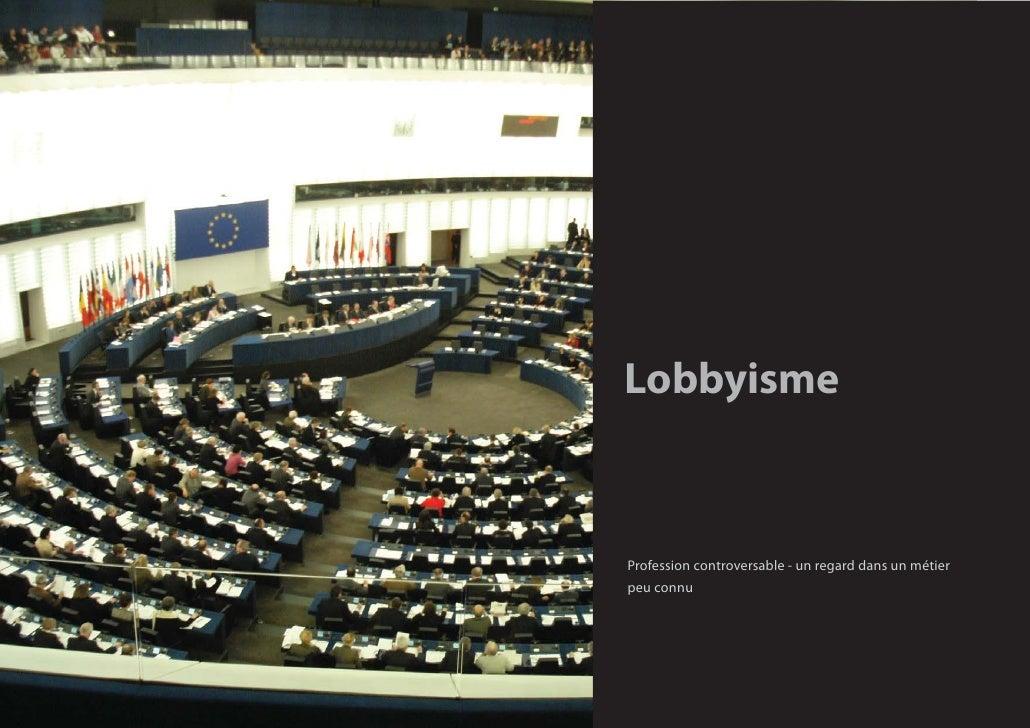 Lobbyisme    Profession controversable - un regard dans un métier peu connu