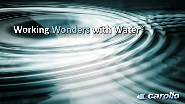 Working Wonders with Water®