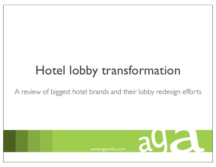 Hotel lobby transformationA review of biggest hotel brands and their lobby redesign efforts                          www.a...
