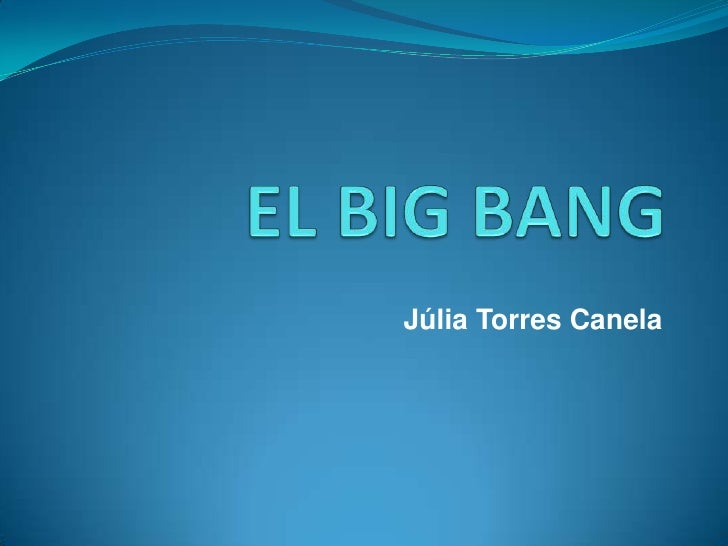 EL BIG BANG<br />Júlia Torres Canela<br />