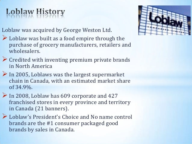loblaw swot By janet mclaughlin earlier this year, a quiet decision by loblaw to remove  french's brand ketchup from its shelves was met by an.
