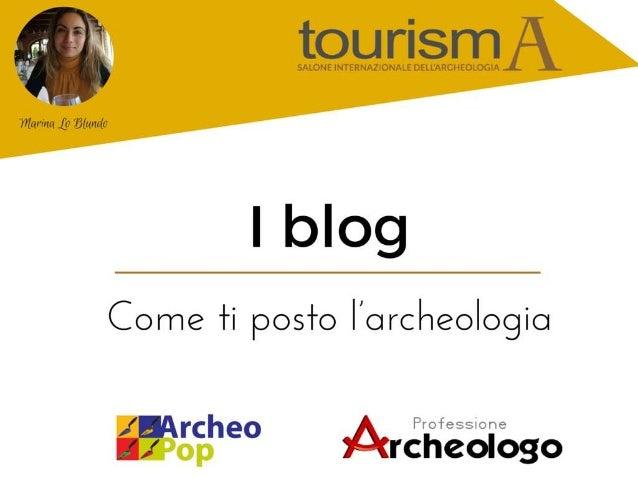 Il blog nasce come DIARIO ONLINE Struttura: a post o articoli, i post nuovi vengono inseriti in alto e determinano lo scor...