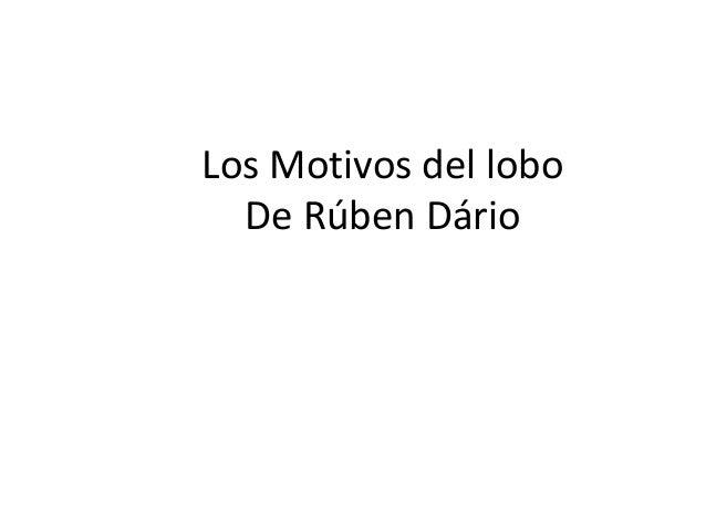 Los Motivos del lobo De Rúben Dário