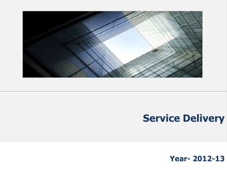 Click to edit Master title style                           Service Delivery                                   Year- 2012-13
