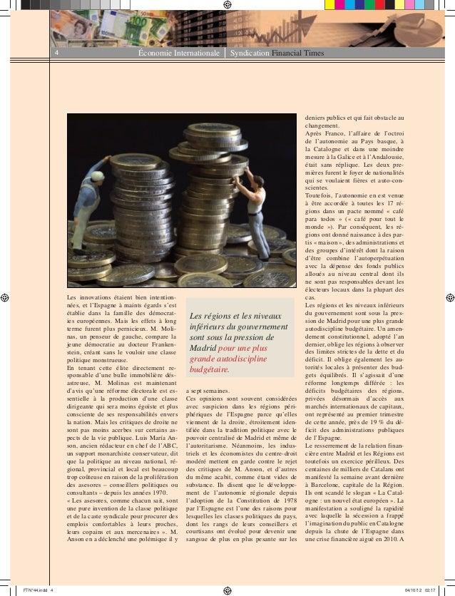 Économie Internationale Syndication Financial Times4 Les innovations étaient bien intention- nées, et l'Espagne à maints é...