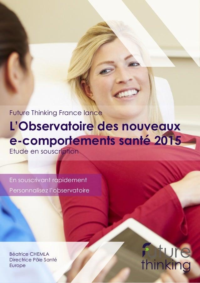 Béatrice CHEMLA Directrice Pôle Santé Europe Future Thinking France lance Etude en souscription L'Observatoire des nouveau...