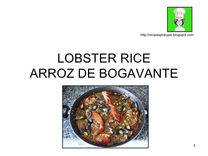 LOBSTER RICE ARROZ DE BOGAVANTE http://recipespicbypic.blogspot.com