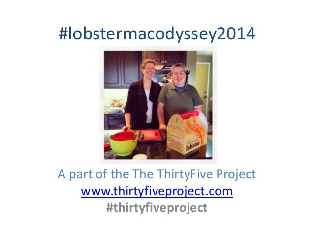 #lobstermacodyssey2014 A part of the The ThirtyFive Project www.thirtyfiveproject.com #thirtyfiveproject