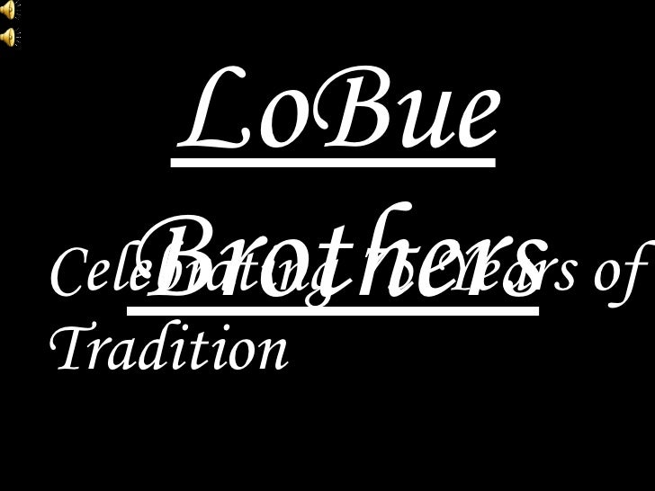 LoBue Brothers Celebrating 75 Years of Tradition