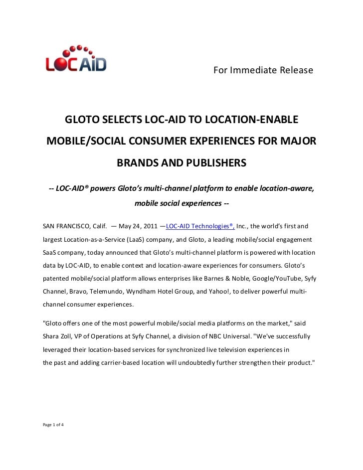For Immediate Release              GLOTO SELECTS LOC-AID TO LOCATION-ENABLE MOBILE/SOCIAL CONSUMER EXPERIENCES FOR MAJOR  ...
