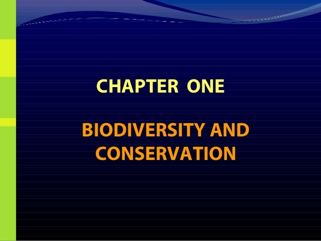 CHAPTER ONEBIODIVERSITY AND CONSERVATION