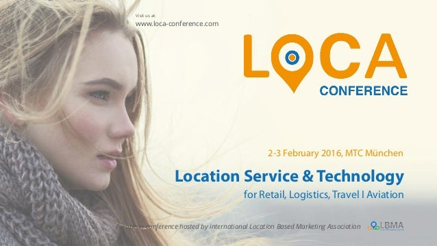 Location Service & Technology for Retail, Logistics, Travel I Aviation European conference hosted by international Locatio...