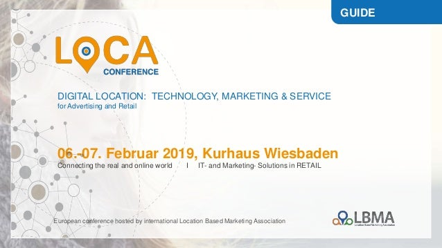DIGITAL LOCATION: TECHNOLOGY, MARKETING & SERVICE for Advertising and Retail 06.-07. Februar 2019, Kurhaus Wiesbaden Conne...