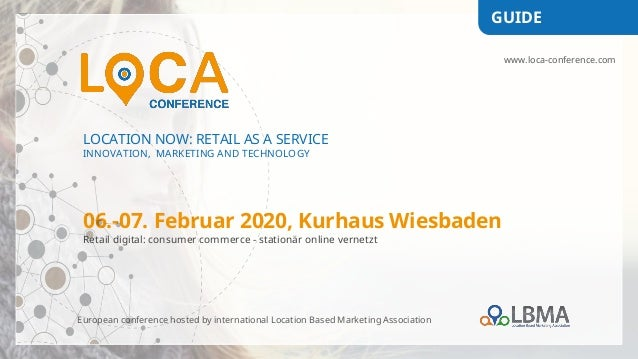 LOCATION NOW: RETAIL AS A SERVICE INNOVATION, MARKETING AND TECHNOLOGY 06.-07. Februar 2020, Kurhaus Wiesbaden Retail digi...