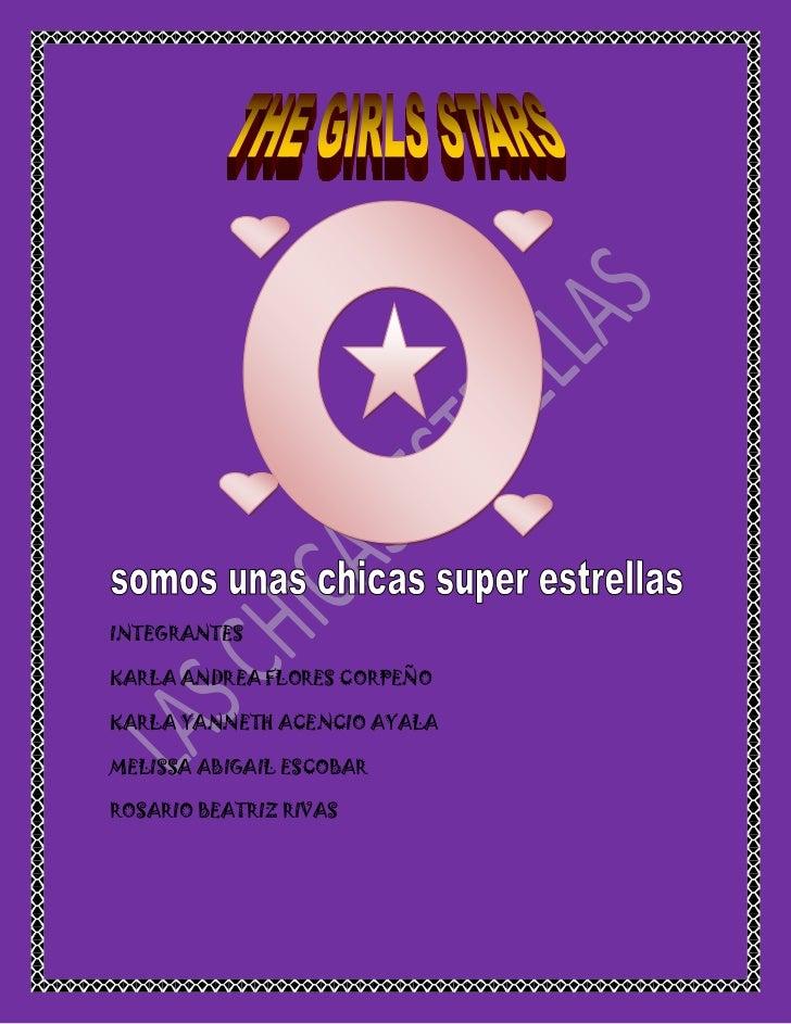 INTEGRANTES<br />KARLA ANDREA FLORES CORPEÑO<br />KARLA YANNETH ACENCIO AYALA<br />MELISSA ABIGAIL ESCOBAR<br />ROSARIO BE...