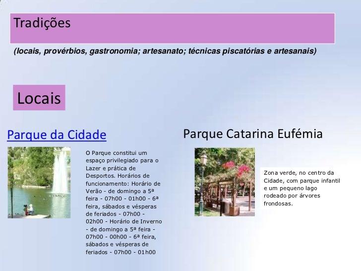 Tradições (locais, provérbios, gastronomia; artesanato; técnicas piscatórias e artesanais) LocaisParque da Cidade         ...