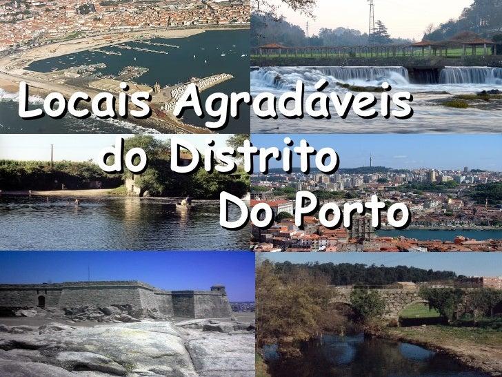 Locais Agradáveis  do Distrito   Do Porto