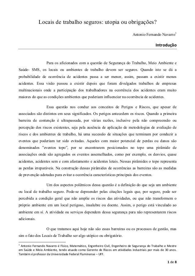 Locais de trabalho seguros: utopia ou obrigações? Antonio Fernando Navarro1  Introdução  Para os aficionados com a questão...