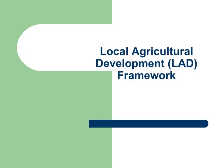 Local Agricultural Development (LAD) Framework
