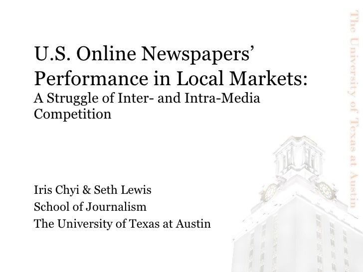U.S. Online Newspapers' Performance in Local Markets :   A Struggle of Inter- and Intra-Media Competition Iris Chyi & Seth...