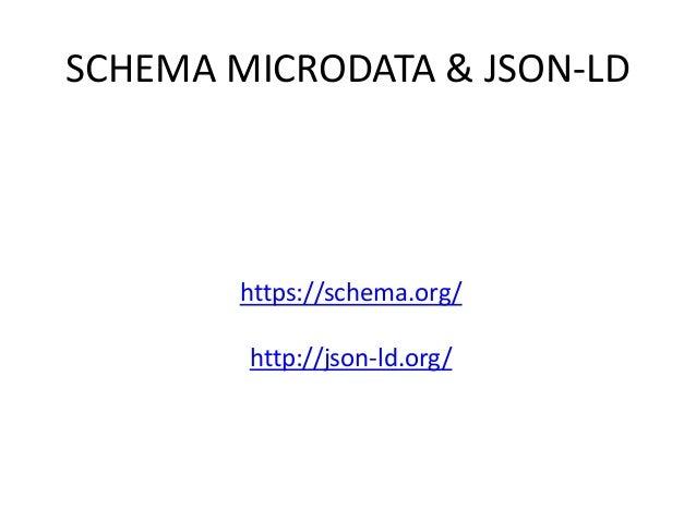 SCHEMA MICRODATA & JSON-LD https://schema.org/ http://json-ld.org/
