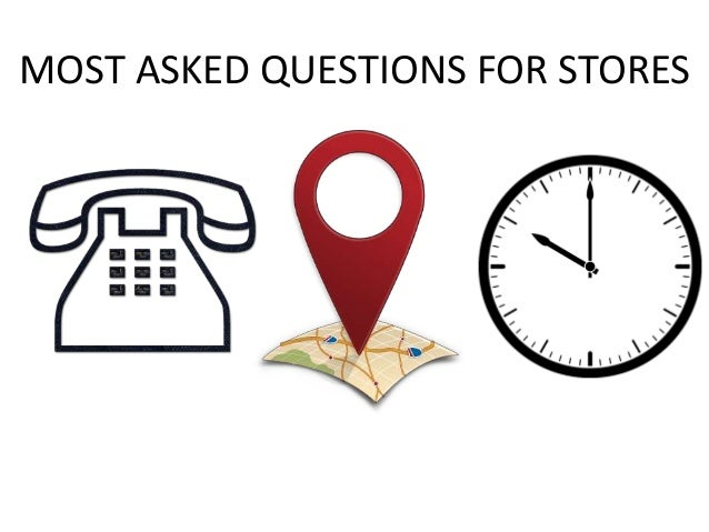 MOST ASKED QUESTIONS FOR STORES