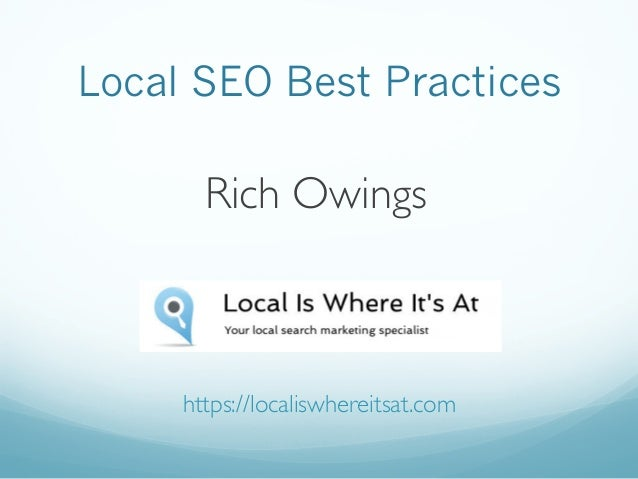Local SEO Best Practices Rich Owings https://localiswhereitsat.com