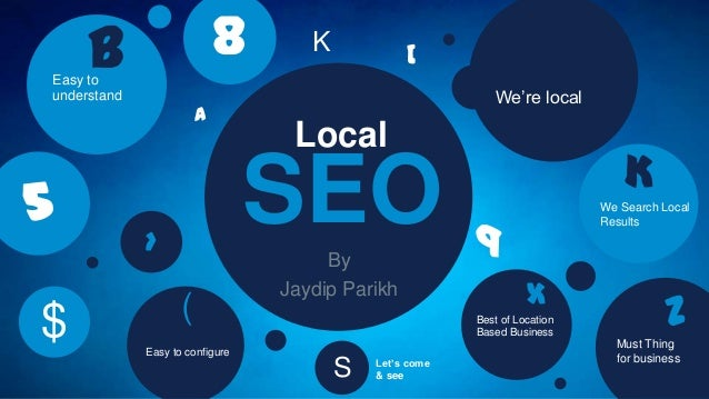 SEOBy Jaydip Parikh Local We're local  We Search Local Results K Must Thing for business ZBest of Location Based Business...